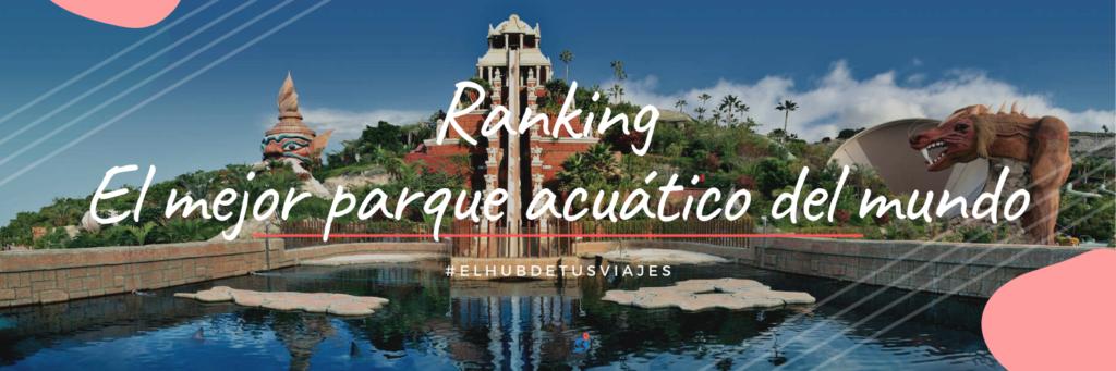 Franior Travel - Agencia de Viajes Panama - Siam Park España - El mejor parque acuatico del mundo - noticia