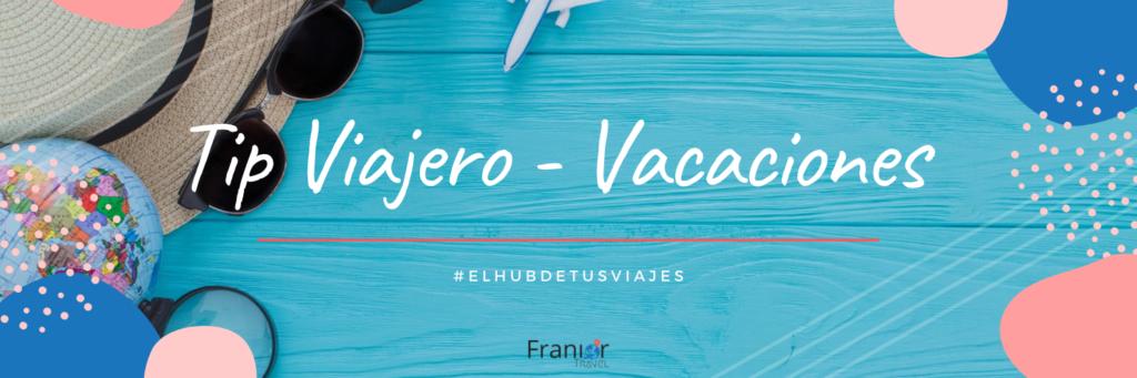 Tips Viajero Vacaciones - Franior Travel - Tips Viajero Salud - Agencia de Viajes Panama Agencia de Viajes Panama